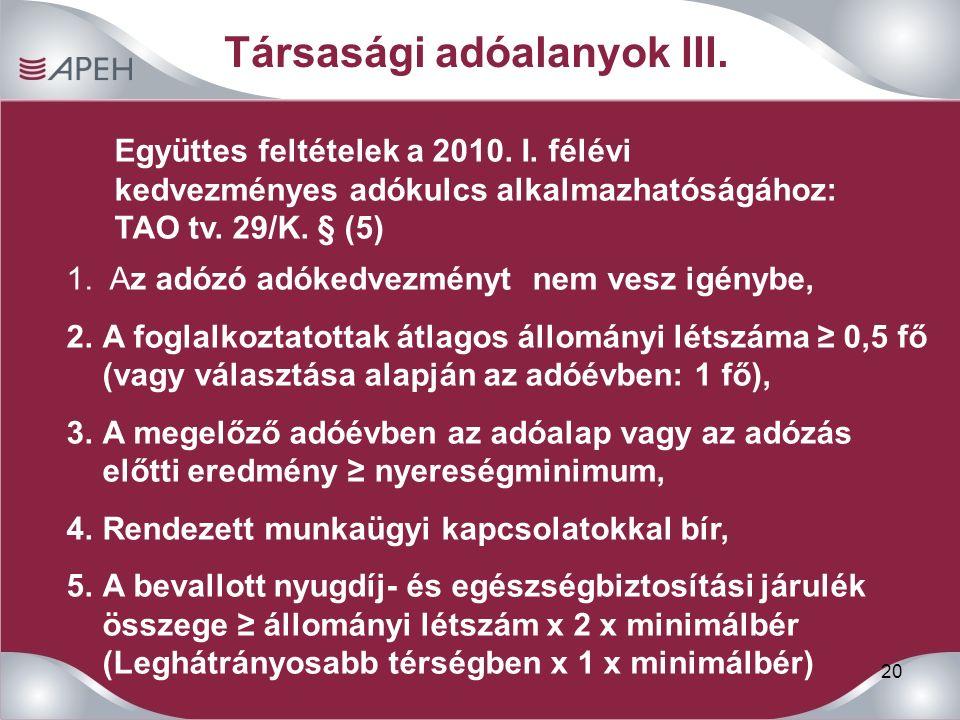 20 Társasági adóalanyok III. Együttes feltételek a 2010.