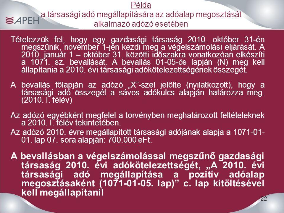 22 Példa a társasági adó megállapítására az adóalap megosztását alkalmazó adózó esetében Tételezzük fel, hogy egy gazdasági társaság 2010.