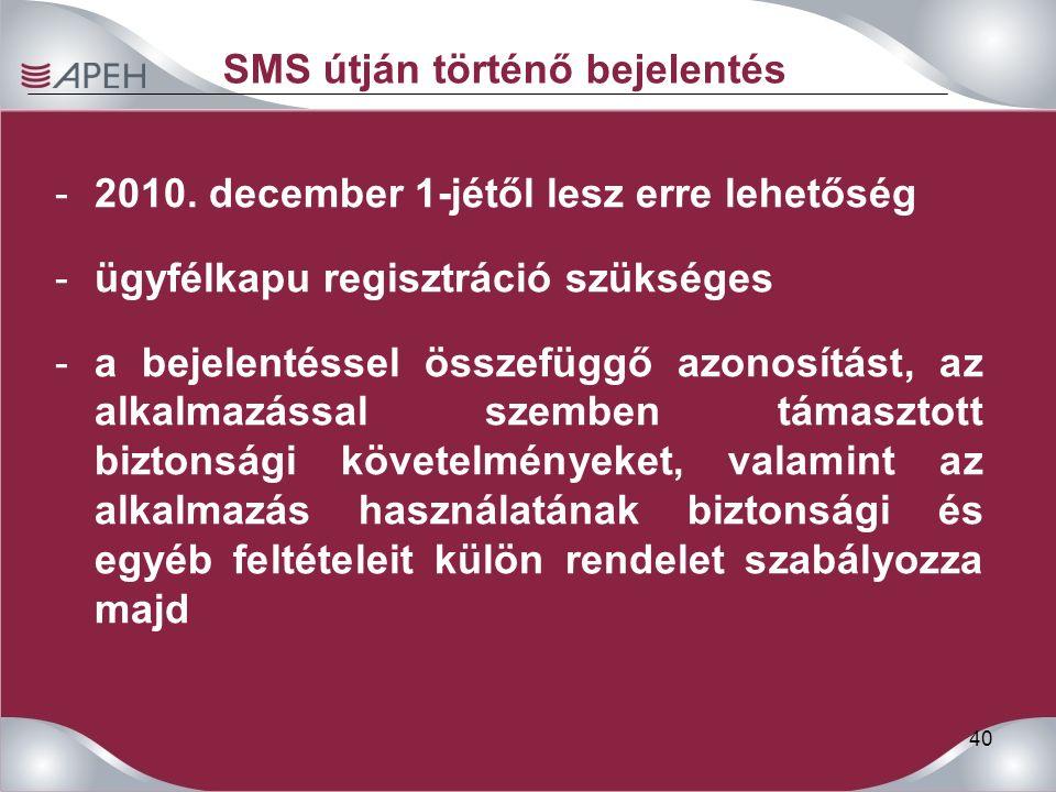 40 SMS útján történő bejelentés -2010.