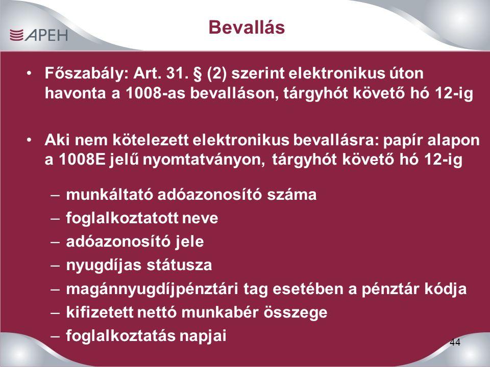 44 Bevallás Főszabály: Art. 31.