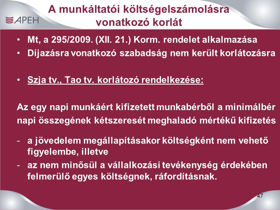 47 A munkáltatói költségelszámolásra vonatkozó korlát Mt, a 295/2009.
