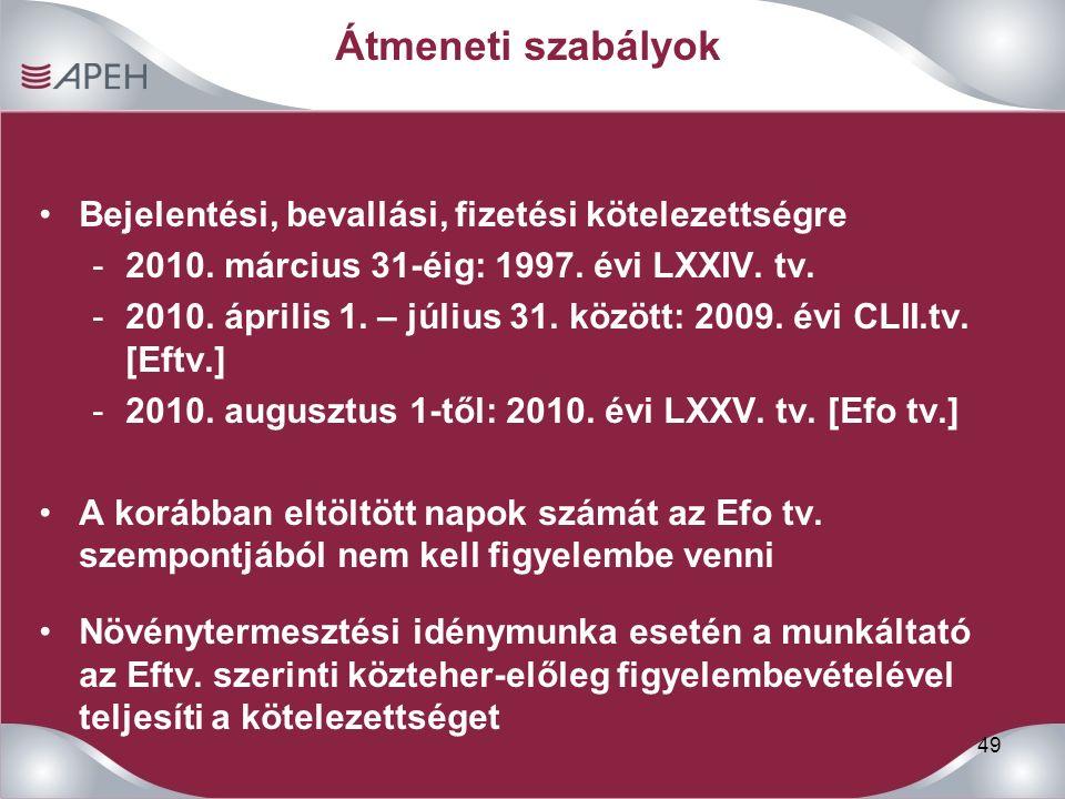 49 Átmeneti szabályok Bejelentési, bevallási, fizetési kötelezettségre -2010.