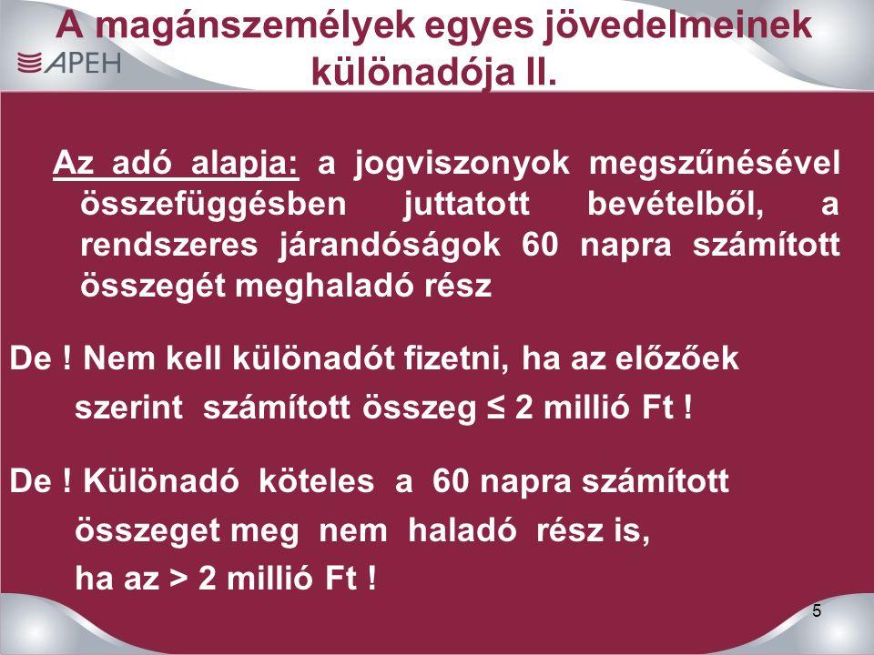 6 A magánszemélyek egyes jövedelmeinek különadója III.
