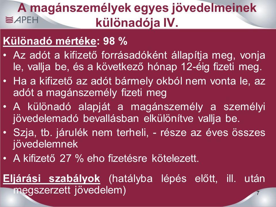 7 A magánszemélyek egyes jövedelmeinek különadója IV.