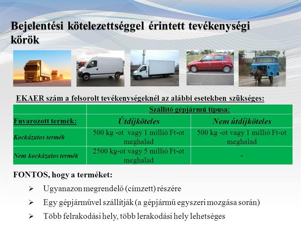 Bejelentési kötelezettség alól mentesülnek az alábbi gépjárművekkel végzett közúti fuvarozások  a Magyar Honvédség, a Katonai Nemzetbiztonsági Szolgálat, továbbá a honvédelemről és a Magyar Honvédségről, valamint a különleges jogrendben bevezethető intézkedésekről szóló törvény szerinti rendvédelmi szerv és az Országgyűlési Őrség gépjárműve,  a Magyarországon szolgálati céllal tartózkodó vagy átvonuló külföldi fegyveres erők és a Magyarországon felállított nemzetközi katonai parancsnokságok hivatali vagy szolgálati gépjárműve, valamint az egyéb szervezetek nemzetközi szerződés, nemzetközi egyezmény és viszonosság alapján mentességet élvező gépjárműve,  a katasztrófavédelemről szóló törvény értelmében meghatározott katasztrófa által okozott károk megelőzésében vagy elhárításában részt vevő gépjármű,