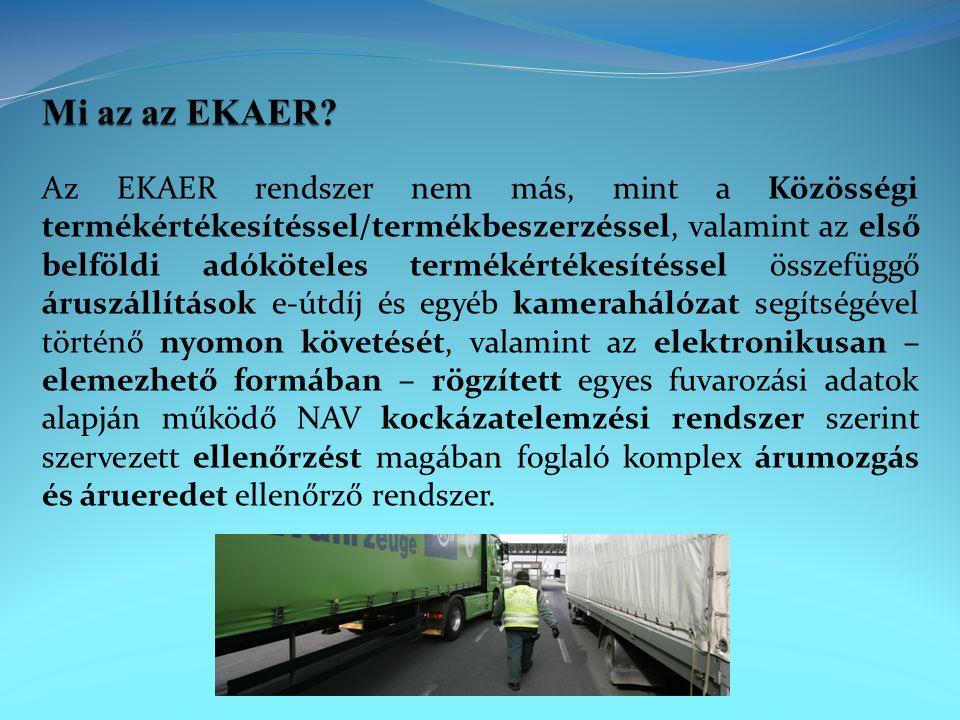  A bejelentési kötelezettség alá eső közúti szállítások kizárólag EKAER szám birtokában végezhetők  A kötelezettek bejelentése során EKAER szám kerül kiadásra.
