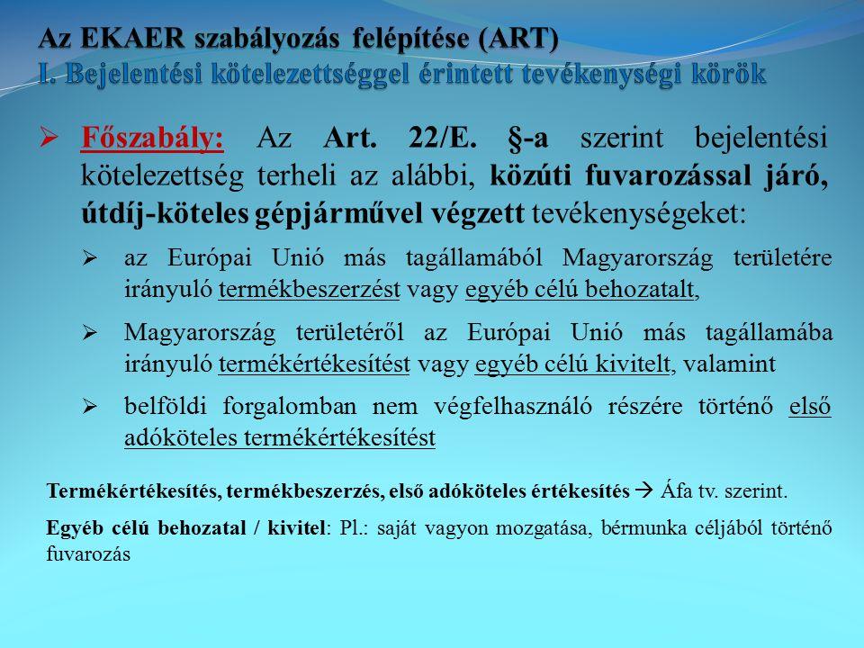  Főszabály: Az Art. 22/E.