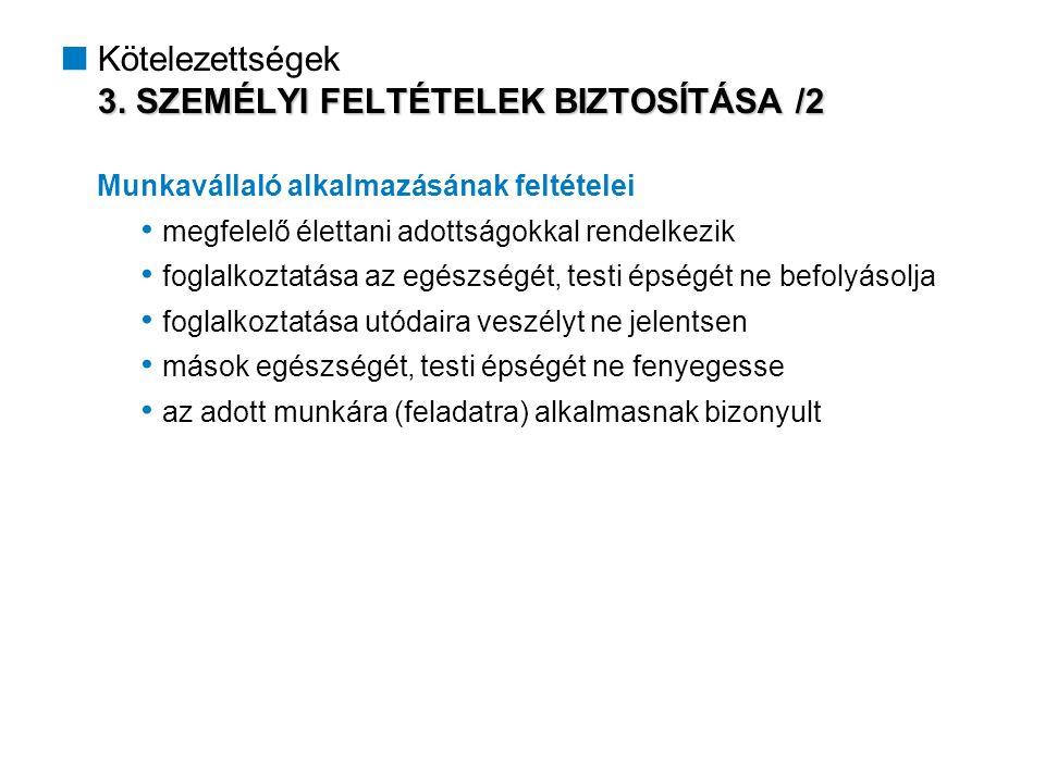 3. SZEMÉLYI FELTÉTELEK BIZTOSÍTÁSA /2  Kötelezettségek 3.