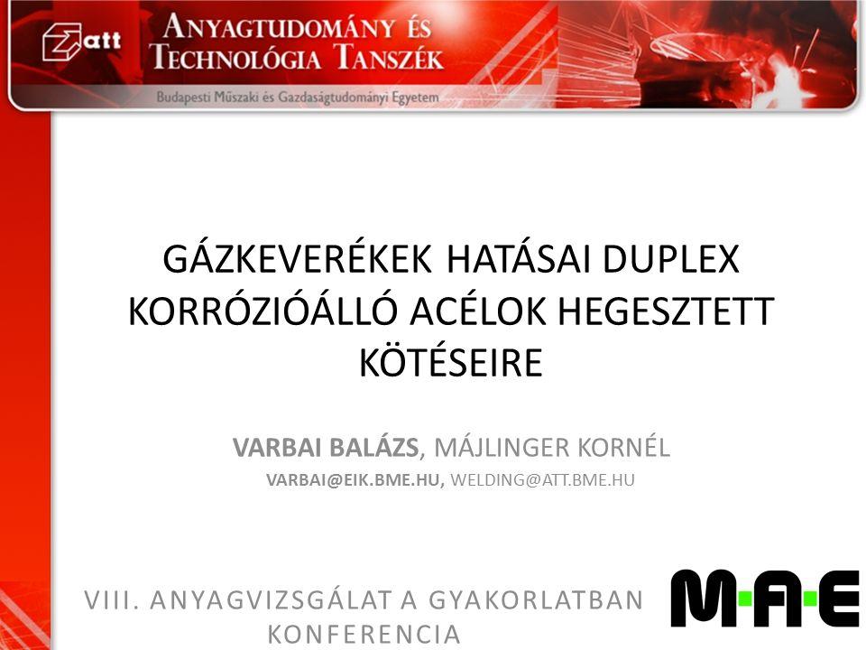 Bevezetés Korrózióálló acélok hegesztéséhez ajánlott gázkeverékek CO 2 O2O2 N2N2 NOHeH2H2 Ar MSZ EN ISO 14175 Térfogat % 2,5többiM12 - ArC - 2,5 20,03többiZ - ArC+NO - 2/0,03 1többiM13 - ArO - 1 2többiM13 - ArO - 2 3többiM13 - ArO - 3 215többiM12 - ArHeC - 15/2 220többiM12 - ArHeC - 20/2 250többiM12 - ArHeC - 50/2 13-as főcsoport, Huzalelektródás, védőgázos ívhegesztés