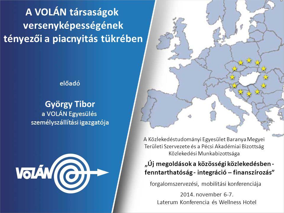 """A VOLÁN társaságok versenyképességének tényezői a piacnyitás tükrében """"Új megoldások a közösségi közlekedésben - fenntarthatóság - integráció – finanszírozás A Közlekedéstudományi Egyesület Baranya Megyei Területi Szervezete és a Pécsi Akadémiai Bizottság Közlekedési Munkabizottsága forgalomszervezési, mobilitási konferenciája 2014."""