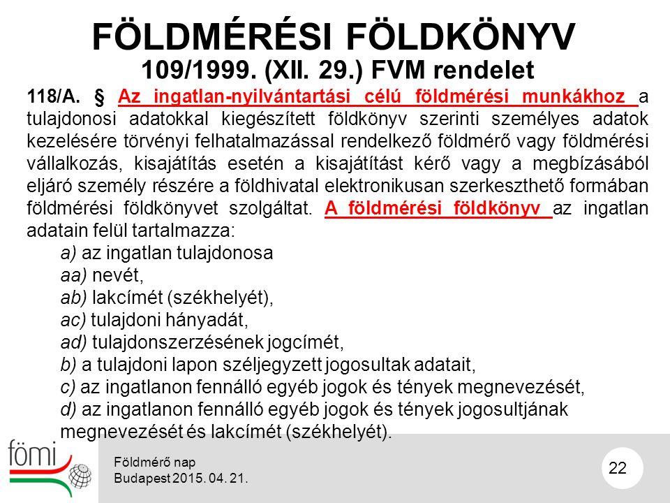22 109/1999. (XII. 29.) FVM rendelet 118/A.
