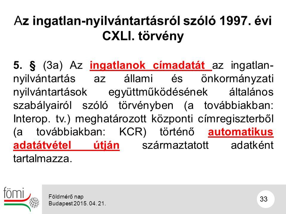 33 Az ingatlan-nyilvántartásról szóló 1997. évi CXLI.