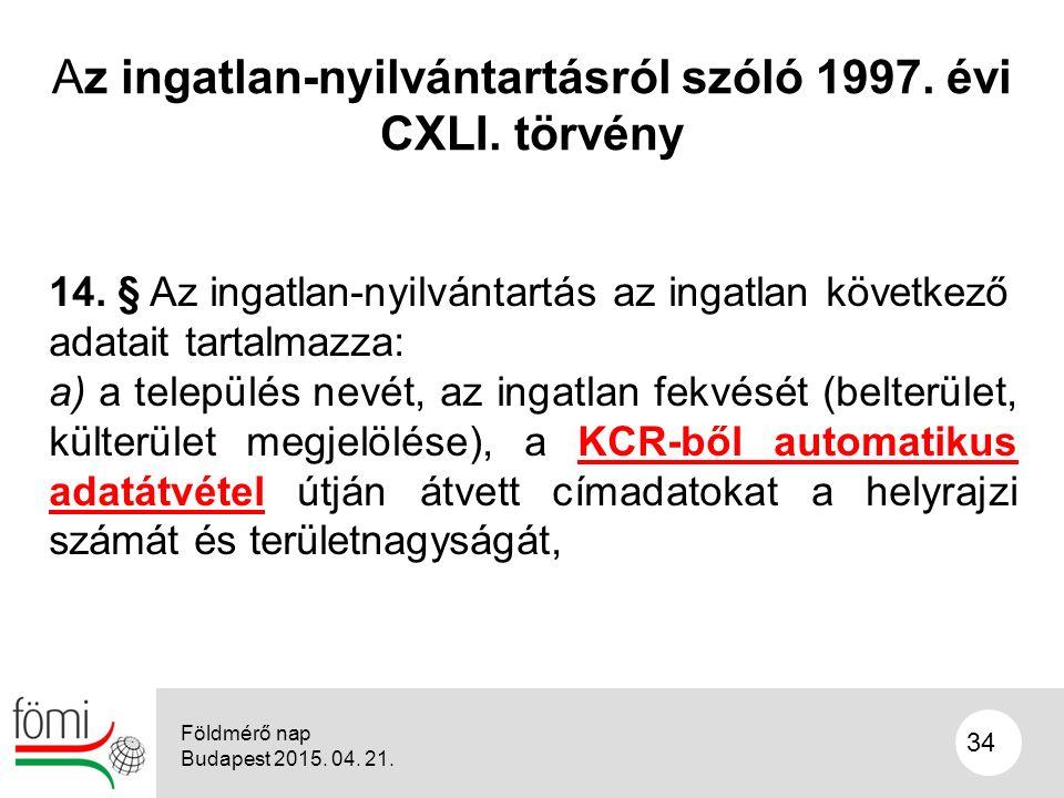 34 Az ingatlan-nyilvántartásról szóló 1997. évi CXLI.
