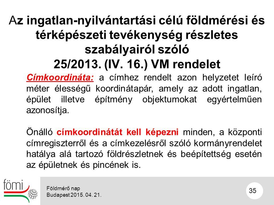 35 Az ingatlan-nyilvántartási célú földmérési és térképészeti tevékenység részletes szabályairól szóló 25/2013.