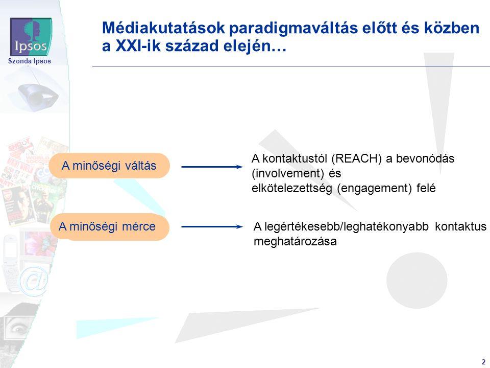 3 Szonda Ipsos 3 Amit már ismerünk…  A nemzetközi kutatások bebizonyították a kontaktusszám és az olvasás minősége közötti kapcsolatot  Ismétlődő kontaktusok javítják: -a márkanév ismertségét, -az állításokban való hitet, -a vásárlásban való érdekeltséget  Magasabb oldalkontaktus-érték: -minőségi információ -hirdetés-értékesítés támasza