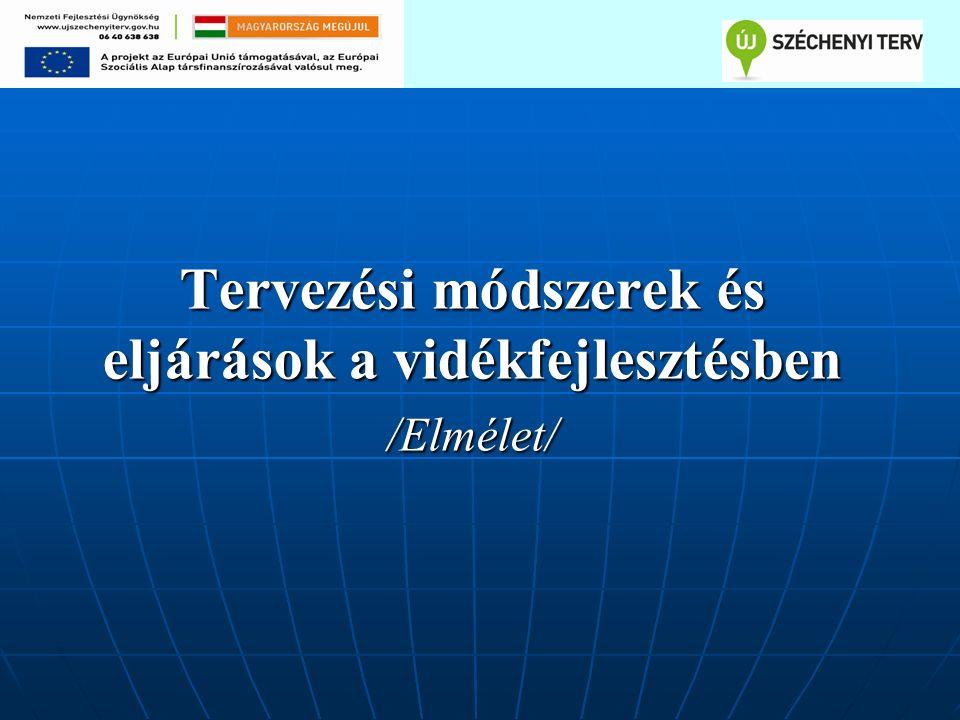Tervezési módszerek és eljárások a vidékfejlesztésben /Elmélet/