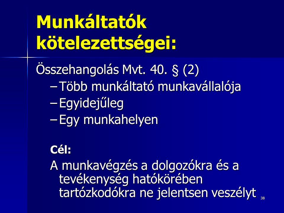 38 Munkáltatók kötelezettségei: Összehangolás Mvt.
