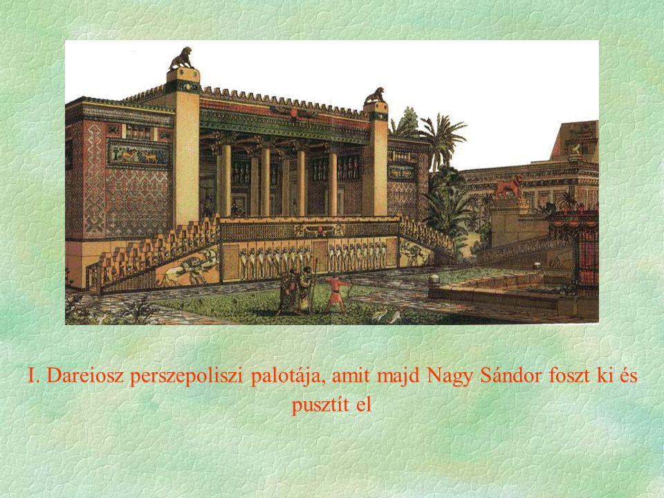 I. Dareiosz perszepoliszi palotája, amit majd Nagy Sándor foszt ki és pusztít el