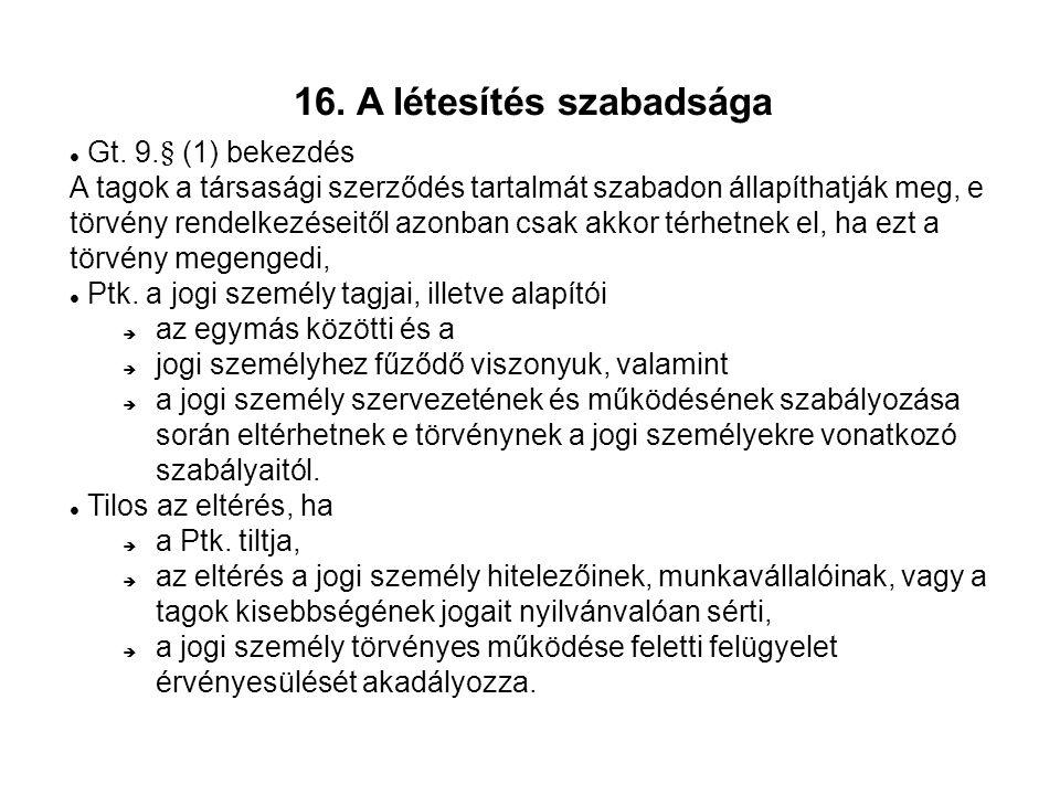 16. A létesítés szabadsága Gt.
