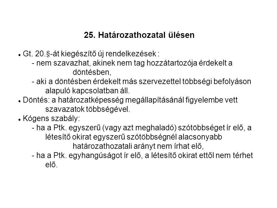 25. Határozathozatal ülésen Gt.