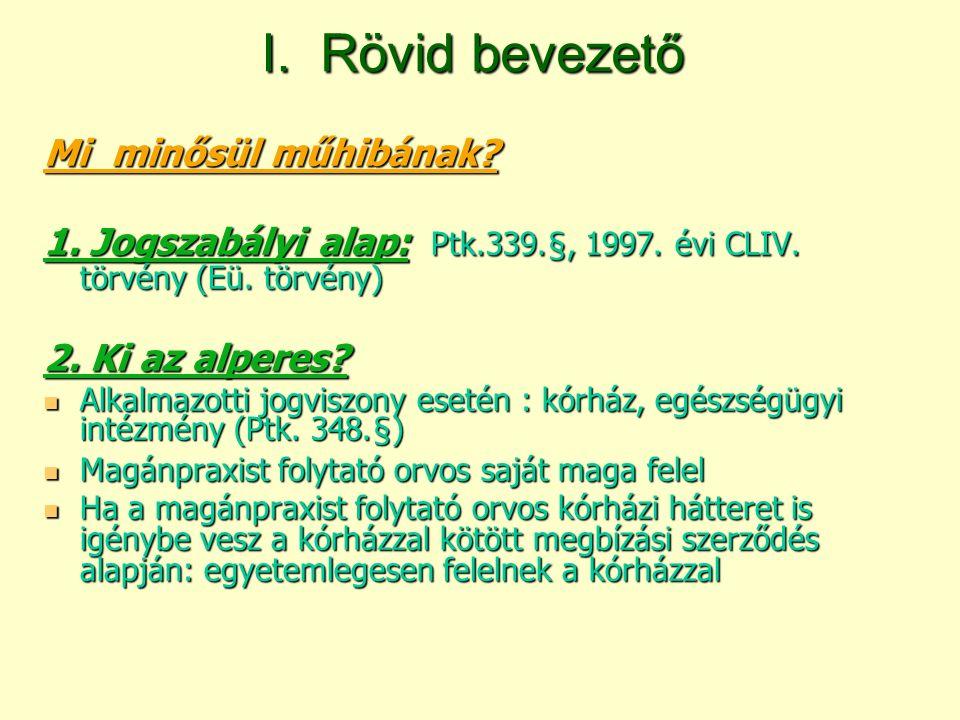 I. Rövid bevezető Mi minősül műhibának. 1. Jogszabályi alap: Ptk.339.§, 1997.
