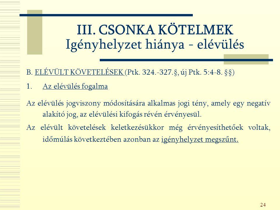 24 B. ELÉVÜLT KÖVETELÉSEK (Ptk. 324.-327.§, új Ptk.