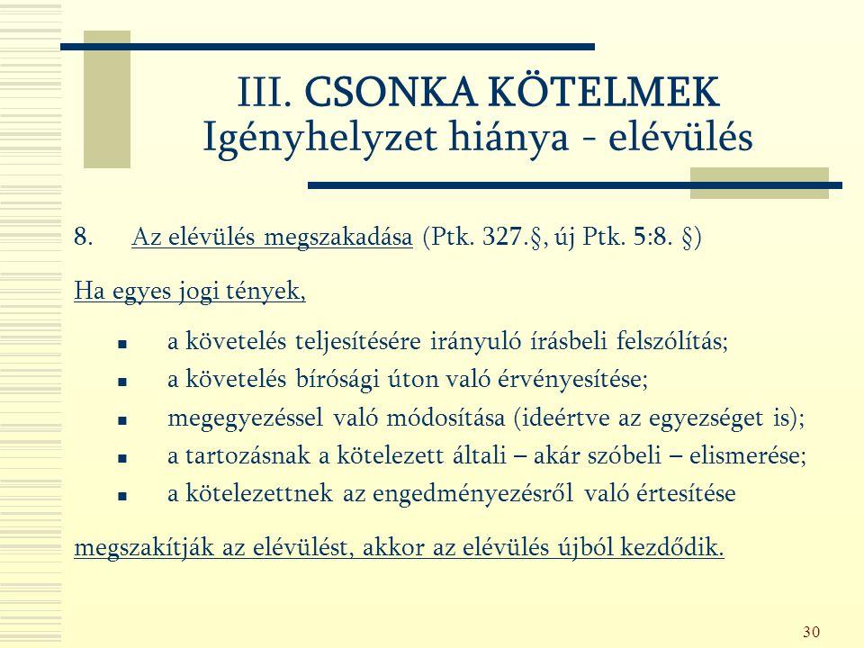 30 8.Az elévülés megszakadása (Ptk. 327.§, új Ptk.