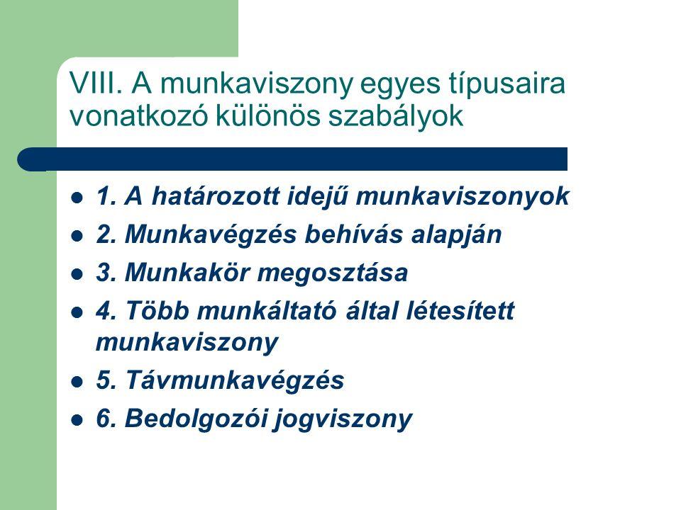 VIII. A munkaviszony egyes típusaira vonatkozó különös szabályok 1.