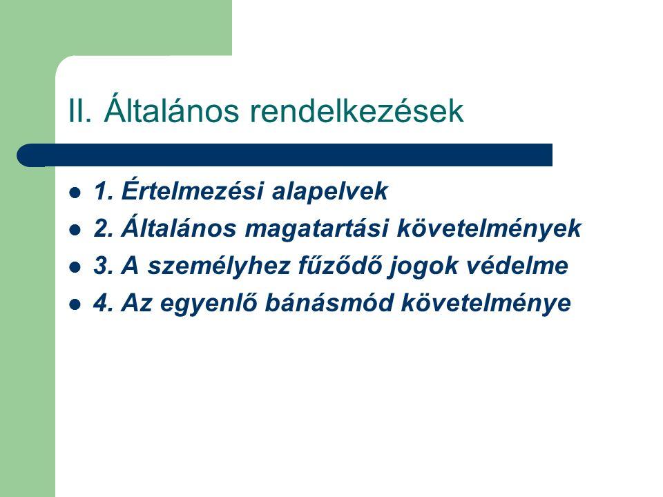 II. Általános rendelkezések 1. Értelmezési alapelvek 2.