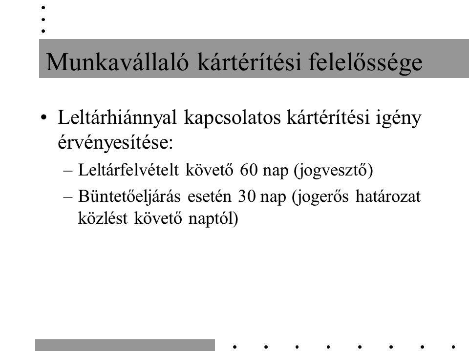 Munkavállaló kártérítési felelőssége Leltárhiánnyal kapcsolatos kártérítési igény érvényesítése: –Leltárfelvételt követő 60 nap (jogvesztő) –Büntetőeljárás esetén 30 nap (jogerős határozat közlést követő naptól)