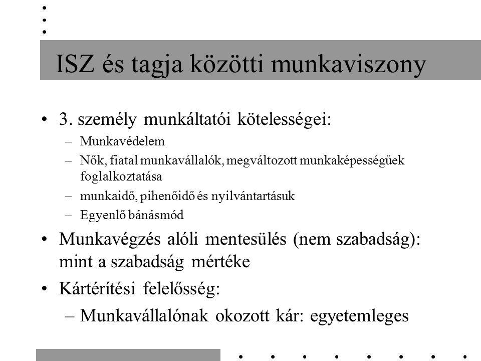 ISZ és tagja közötti munkaviszony 3.
