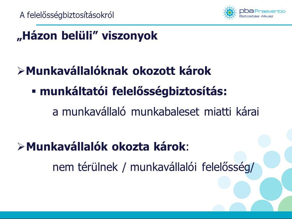 MUNKAVÁLLALÓI FELELŐSSÉGBIZTOSÍTÁS
