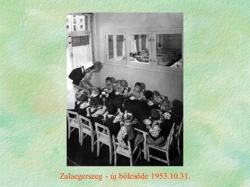 Zalaegerszeg - új bölcsőde 1953.10.31.