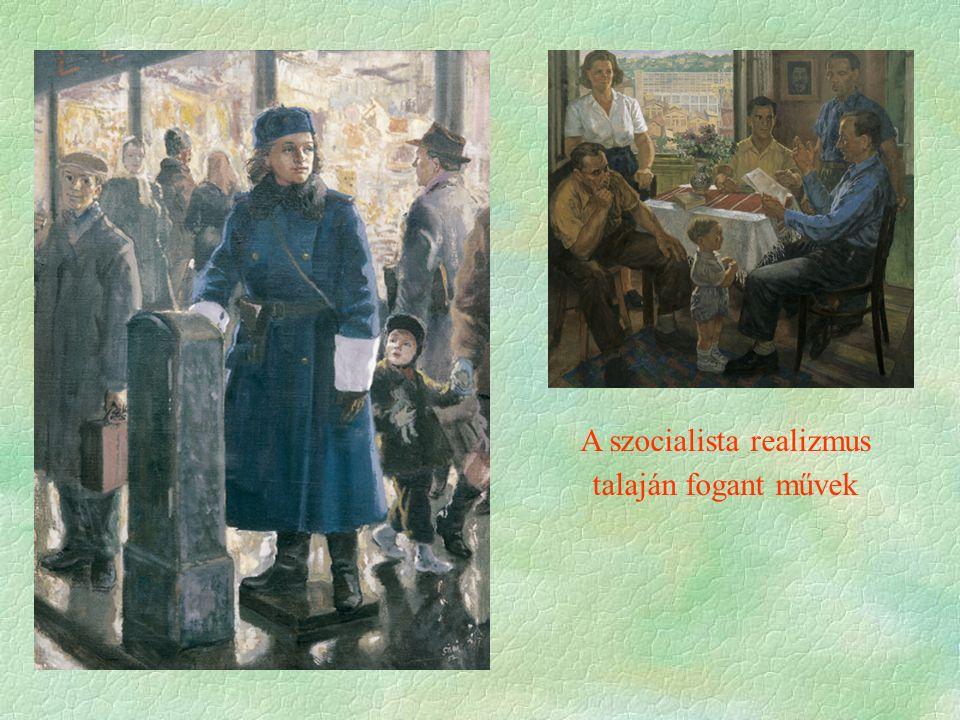 A szocialista realizmus talaján fogant művek