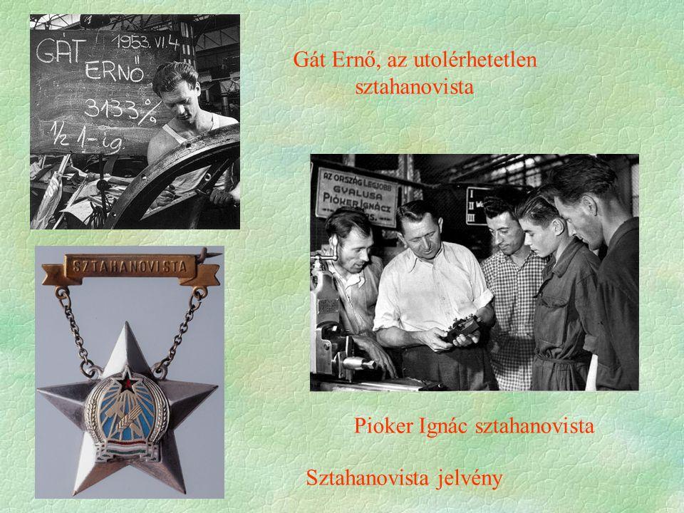 Pioker Ignác sztahanovista Sztahanovista jelvény Gát Ernő, az utolérhetetlen sztahanovista