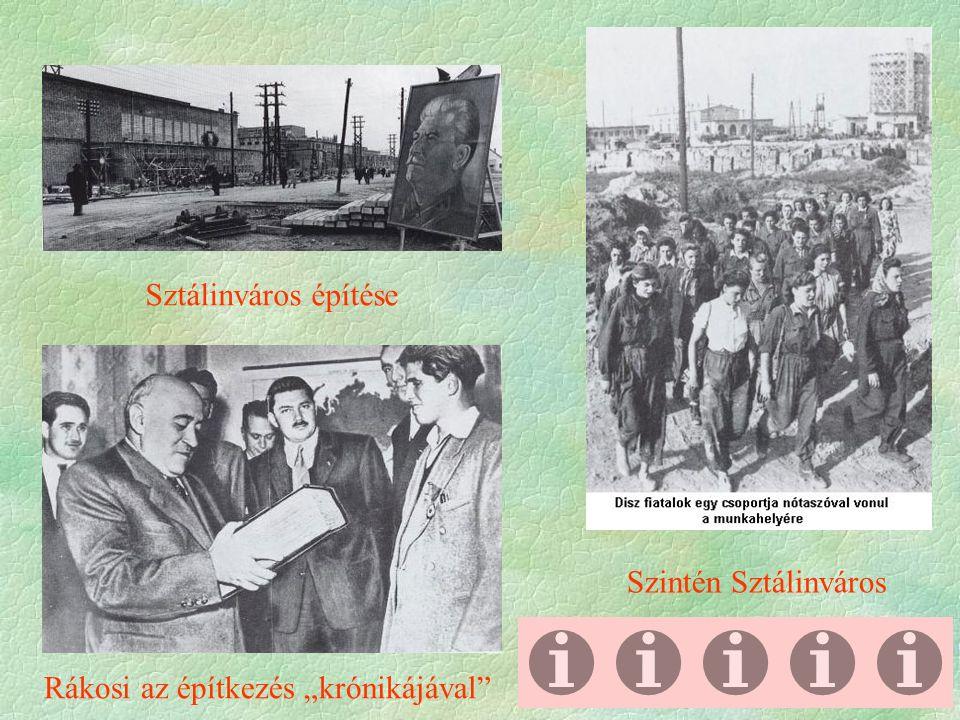 """Szintén Sztálinváros Sztálinváros építése Rákosi az építkezés """"krónikájával"""
