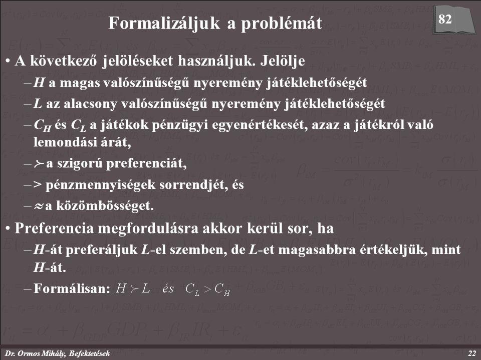 Dr. Ormos Mihály, Befektetések22 Formalizáljuk a problémát A következő jelöléseket használjuk.