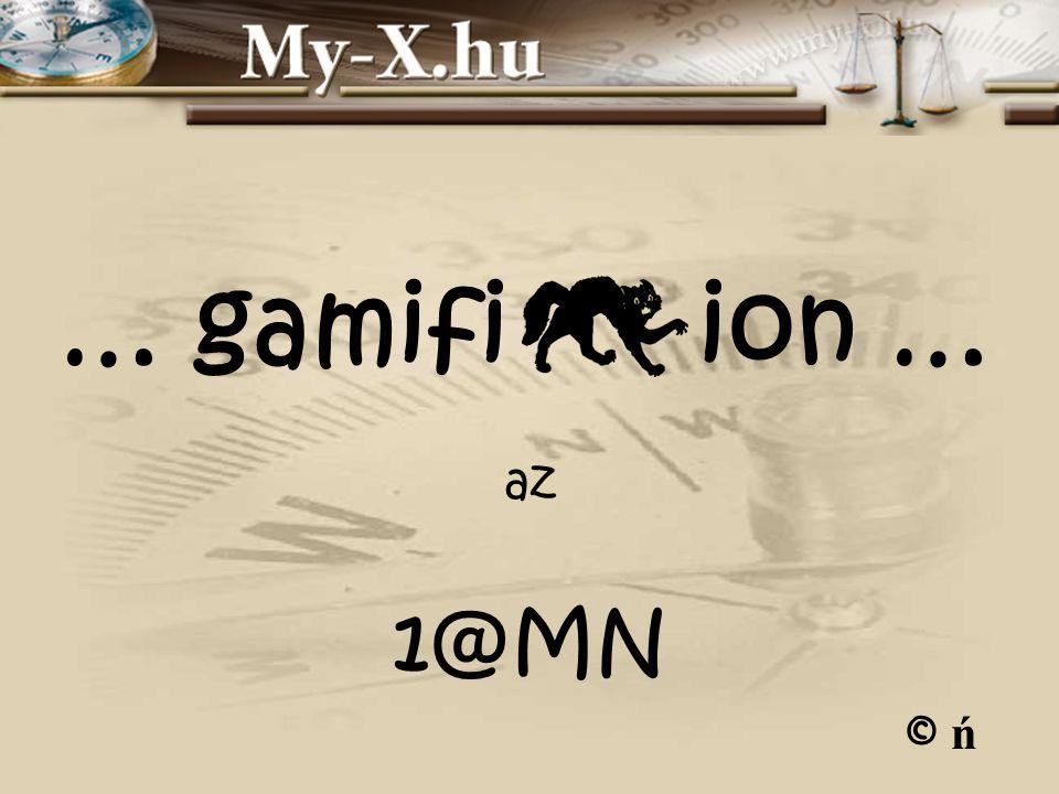 … gamifi ion … az 1@MN © ń