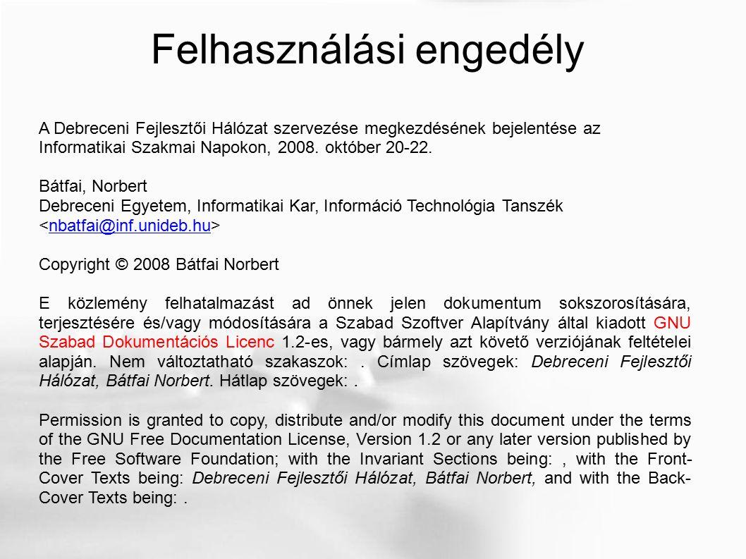 A Debreceni Fejlesztői Hálózat szervezése megkezdésének bejelentése az Informatikai Szakmai Napokon, 2008. október 20-22. Bátfai, Norbert Debreceni Eg