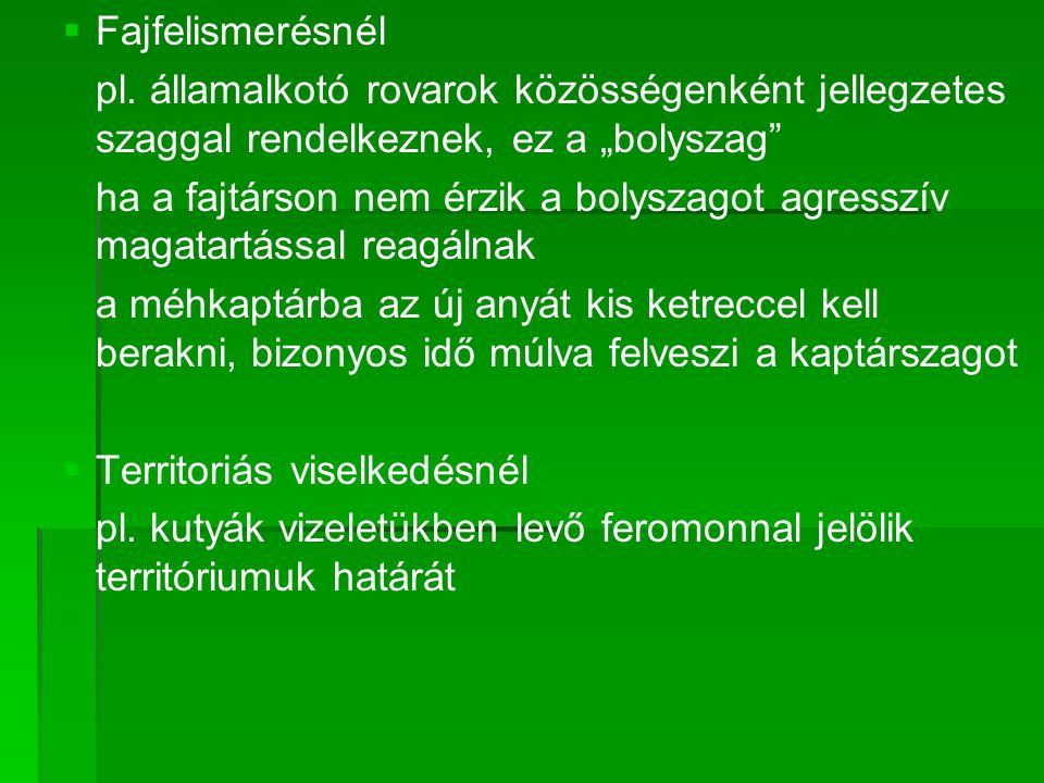   Fajfelismerésnél pl.