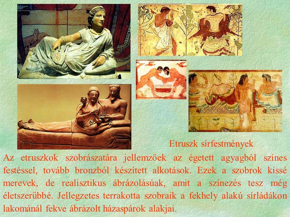 Az etruszkok szobrászatára jellemzőek az égetett agyagból színes festéssel, tovább bronzból készített alkotások.