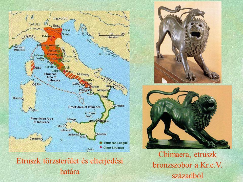 Etruszk törzsterület és elterjedési határa Chimaera, etruszk bronzszobor a Kr.e.V. századból