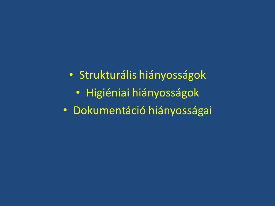 Strukturális hiányosságok a legkevesebb hiányosság ezen a területen van a nemzetközi láncok által épített bevásárló központok műszaki állapota még koruknál fogva sem amortizálódott Hűtők problémái Szakosított tárolás Szellőzés Víz Élő hal Pékségek