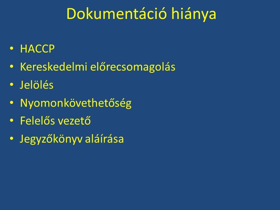 HACCP Általánosan jellemző a HACCP rendszer formális működtetése Dokumentáció van, de: – nem az adott létesítményre vonatkozik – túlságosan bonyolult, – a lényeges információk nehezen ismerhetők fel, vagy túlságosan általánosak, – nem tartalmaznak konkrét megoldási módszereket – rengeteg CCP, felügyelet nélkül – nincsenek meghatározva helyesbítő tevékenységek – helyesbítő tevékenységért felelős dolgozó nem az üzletben dolgozik – vezetők, dolgozók nincsenek tisztában a rendszer lényegével (sem általában, sem a konkrét tervre vonatkozóan) – sokszor a dokumentálás válik fontossá, persze gyakran ellenőrzés nélkül, így fordulhattak elő dokumentált megfelelőségek mellett hiányosságok, amit a hatósági ellenőrzés tár fel