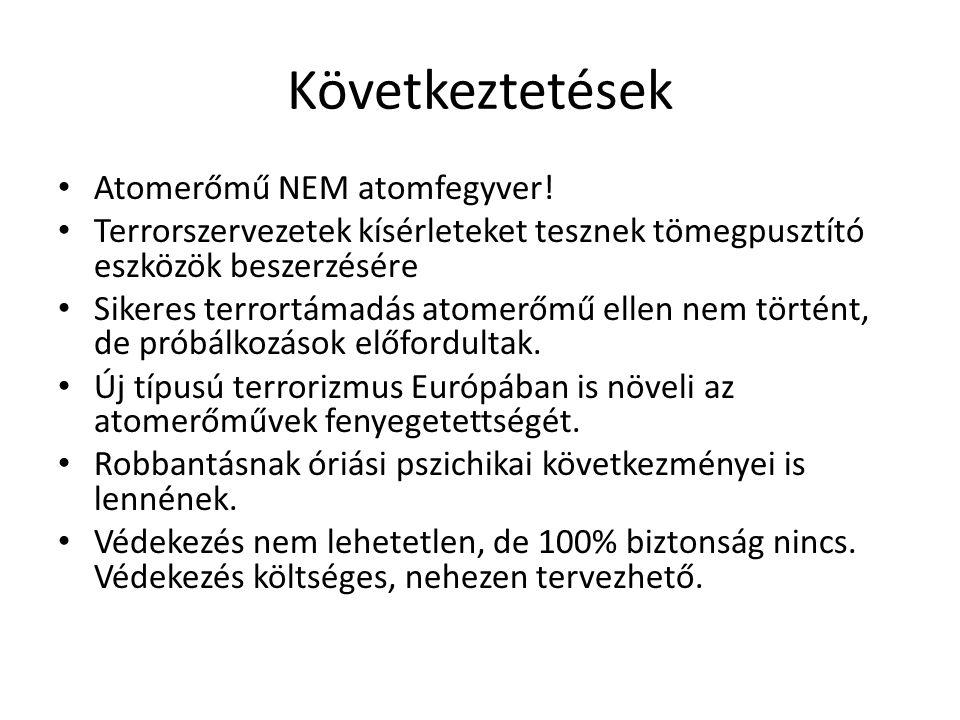 Következtetések Atomerőmű NEM atomfegyver.