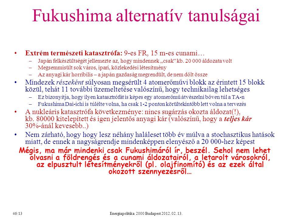 """Fukushima alternatív tanulságai Extrém természeti katasztrófa: 9-es FR, 15 m-es cunami… –Japán felkészültségét jellemezte az, hogy mindennek """"csak kb."""