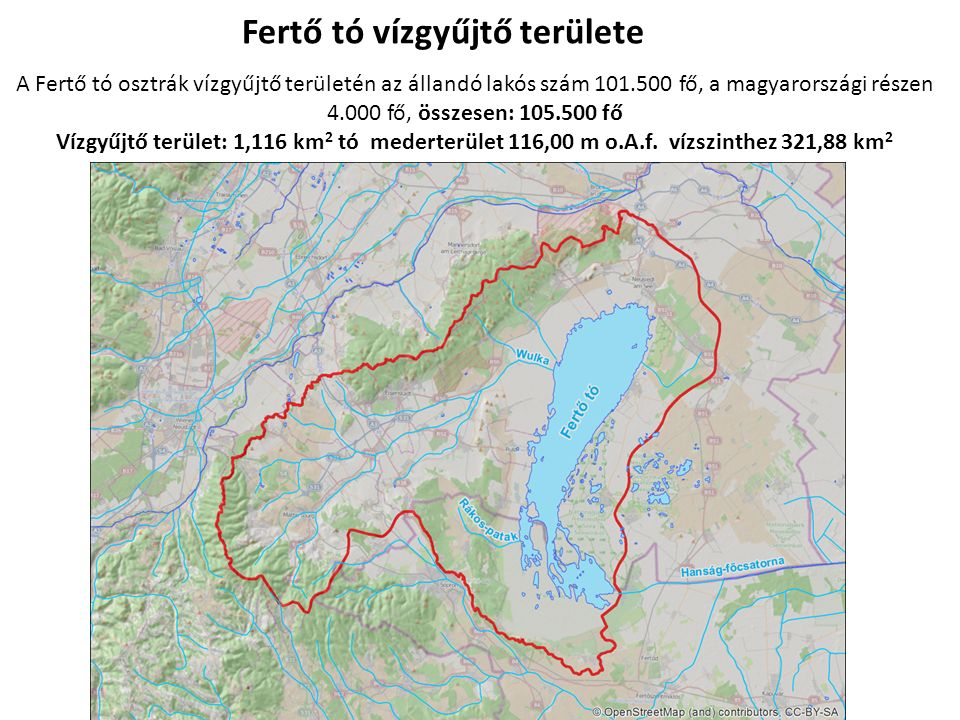 Fertő tó vízgyűjtő területe A Fertő tó osztrák vízgyűjtő területén az állandó lakós szám 101.500 fő, a magyarországi részen 4.000 fő, összesen: 105.500 fő Vízgyűjtő terület: 1,116 km 2 tó mederterület 116,00 m o.A.f.