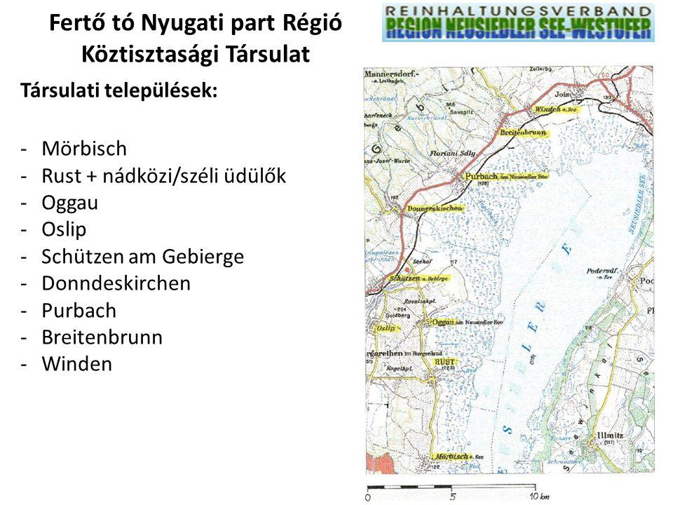 Fertő tó Nyugati part Régió Köztisztasági Társulat Társulati települések: -Mörbisch -Rust + nádközi/széli üdülők -Oggau -Oslip -Schützen am Gebierge -