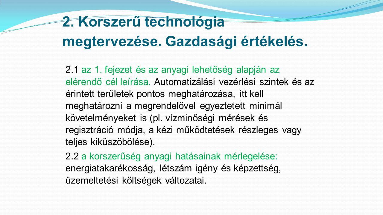 2. Korszerű technológia megtervezése. Gazdasági értékelés.