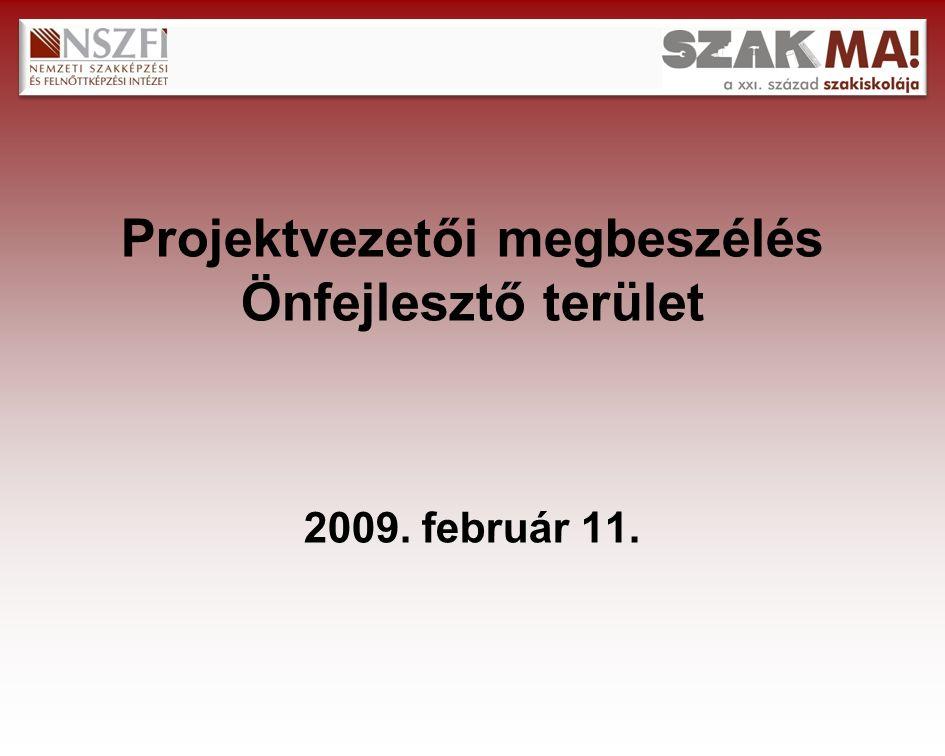 A 2008.évről áthúzódó feladatok Az önfejlesztő iskolai képzések IV.